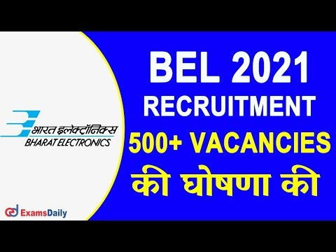 BEL Recruitment 2021 (Out) for Engineers – Fresher's can apply for 500+ Vacancies | Interview Only....