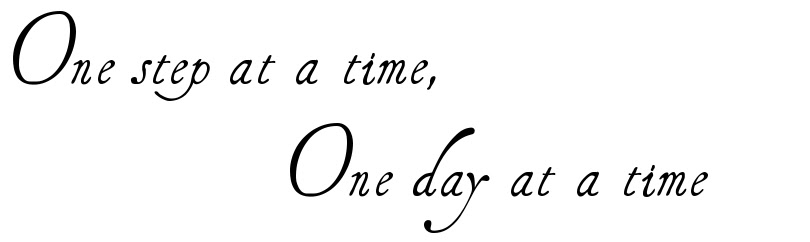 One Step At A Time One Day At A Time Tattoo Script Download