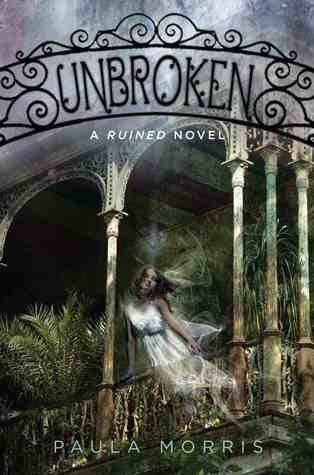 Unbroken by Paula Morris