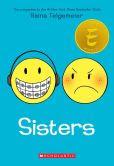 Book Cover Image. Title: Sisters, Author: Raina Telgemeier