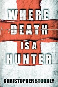 Where Death is a Hunter by Christopher Stookey