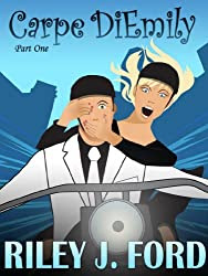 Romance: Carpe DiEmily (Part 1): A Free Romantic Comedy Chick Lit Adventure