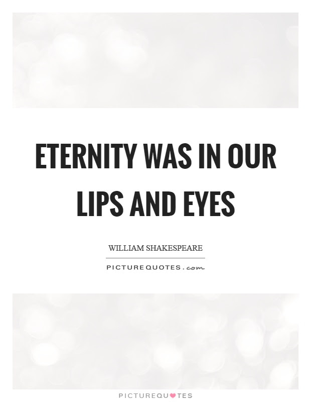 Eternity Was In Our Lips And Eyes Picture Quotes