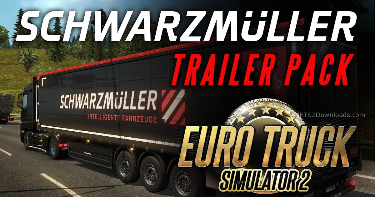 Iveco strator and volvo fh 2013 tuning euro truck simulator 2 mods - Schwarzmuller Trailer Pack Dlc Euro Truck Simulator 2 Mods