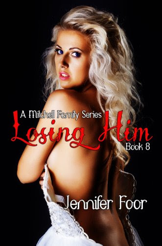 Losing Him (Mitchell Family Series Book 8) by Jennifer Foor