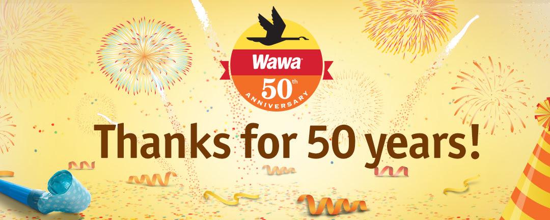 Wawa 50th Anniversary! Thanks for 50 years!