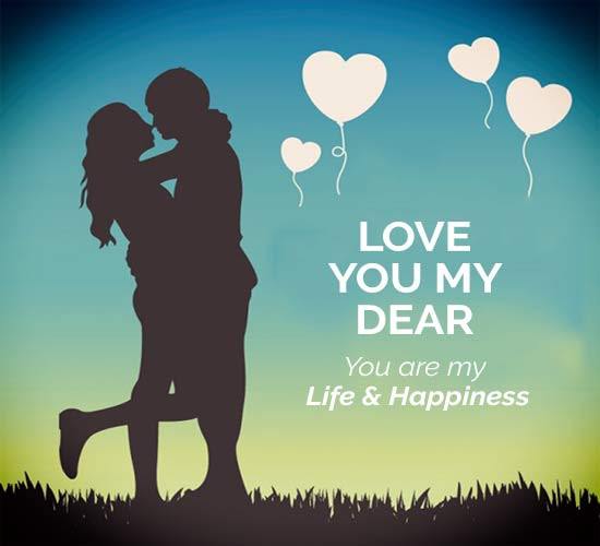 Love You My Dear Free For Your Sweetheart Ecards Greeting Cards