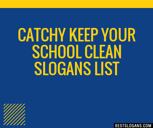 30 Catchy Keep Your School Clean Slogans List Taglines Phrases