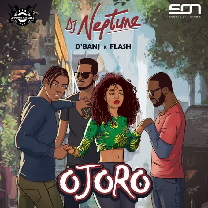 [Music] DJ Neptune Ft. Flash & D'banj – Ojoro