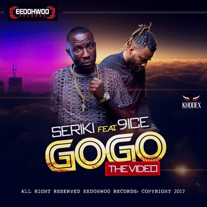 "[VIDEO]: Seriki - ""GOGO"" (ft. 9ice)"