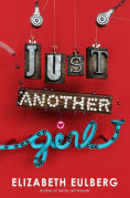 Title: Just Another Girl, Author: Elizabeth Eulberg