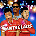[Music] Cenation Ft. Jula & DJ MoreMuzic – Santaclaus (Prod. by Killertunes)