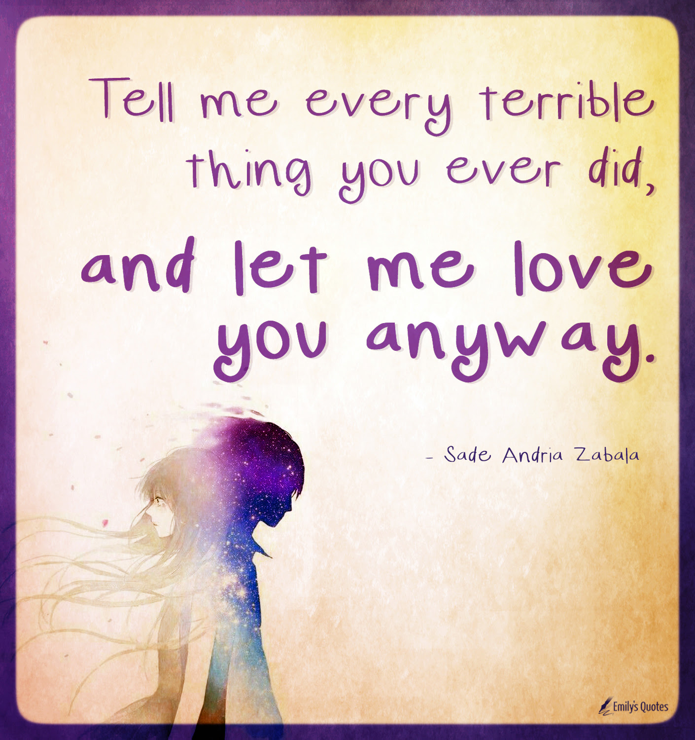 Tell Me Every Terrible Thing You Ever Did And Let Me Love You