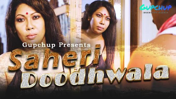 Saheri Doodhwala (2020) - GupChup WEB Series Season 1