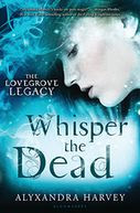 Whisper the Dead by Alyxandra Harvey: Book Cover