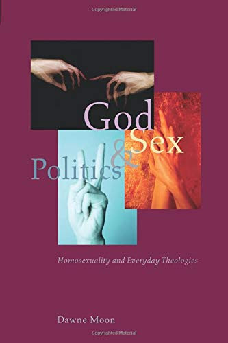 God, Sex and Politics: Homosexuality and Everyday Theologies