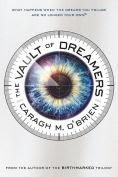 http://www.barnesandnoble.com/w/the-vault-of-dreamers-caragh-m-obrien/1118661254?ean=9781250068255