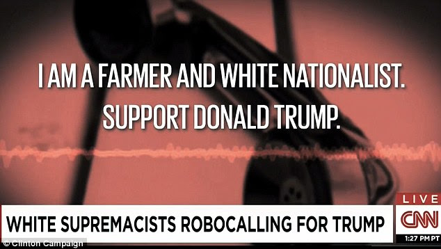 The ad showed footage from a CNN report that said that white nationalists were calling voters on behalf of Donald Trump