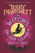 Title: The Witch's Vacuum Cleaner and Other Stories, Author: Terry Pratchett