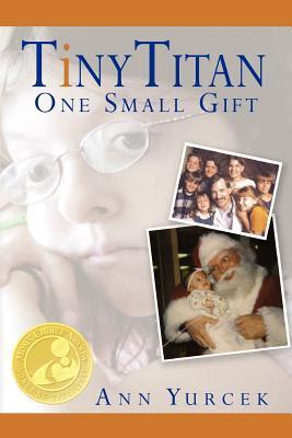 Tiny Titan - One Small Gift