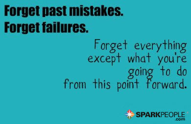Forget Past Mistakes Forget Failures Forget Everything Exc