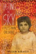 Title: Tasting the Sky: A Palestinian Childhood, Author: Ibtisam Barakat