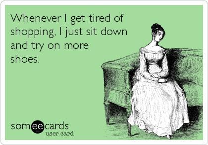 #shopping #someecard #meme #shoe #CobbHill #humor