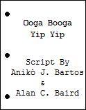 Ooga Booga Yip Yip script
