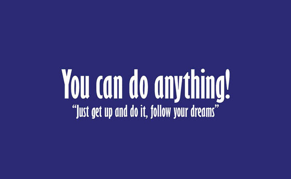 Motivational Quote You Can Do Anything Wall Art Wallartlondon