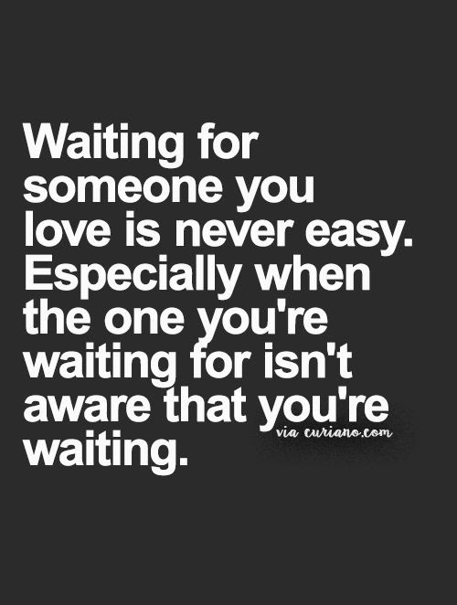 Free Download Quotes On Waiting For Someone Soaknowledge