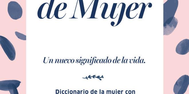 Palabra De Mujer Un Diccionario Confeccionado A Partir De