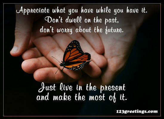 Just Live In The Present Free Inspirational Quotes Ecards 123