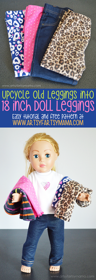 Upcycle girl's old leggings into new leggings for your 18 Inch or American Girl Dolls! Tutorial and free printable pattern at artsyfartsymama.com