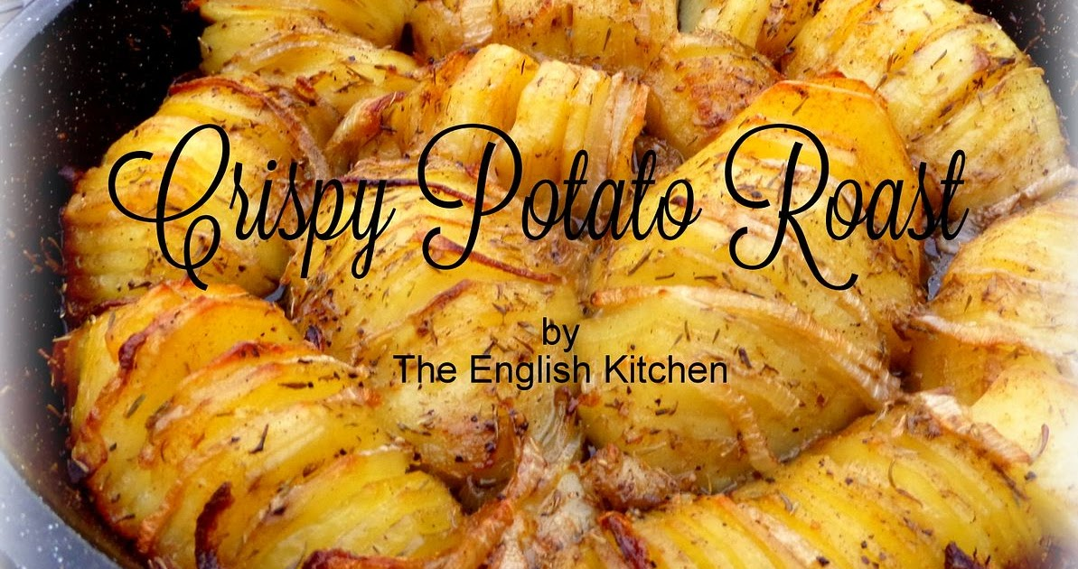 The English Kitchen: Crispy Potato Roast