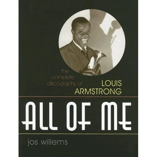 The Wonderful World Of Louis Armstrong All Of Me The Complete Discography Of Louis Armstrong