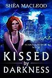 Kissed by Darkness (Sunwalker Saga #1)