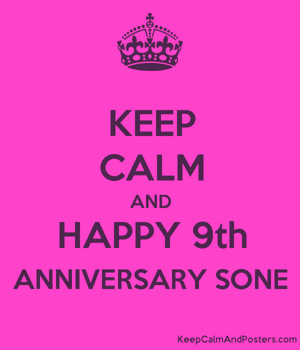 Keep Calm And Happy 9th Anniversary Sone Keep Calm And Posters