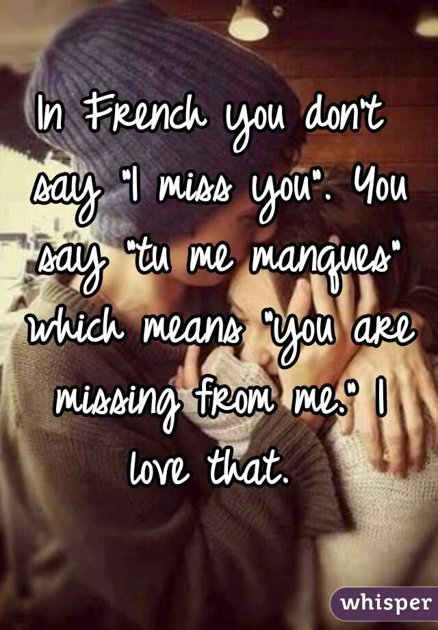 List Of Synonyms And Antonyms Of The Word I Miss You French