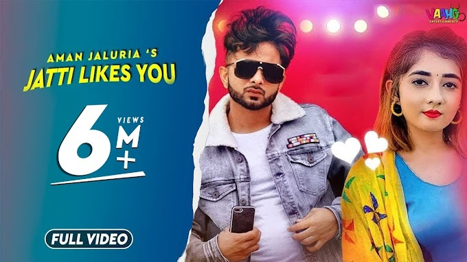 Jatti Likes You Lyrics Aman Jaluria Ft. Nisha Bhatt | Latest Punjabi Song 2020