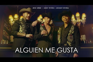 Andy Rivera, Jessi Uribe, Jhonny Rivera - Alguien Me Gusta [Official Video]