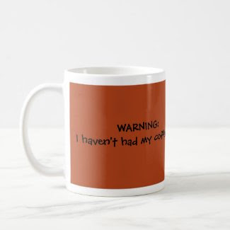 Warning Coffee Mug mug