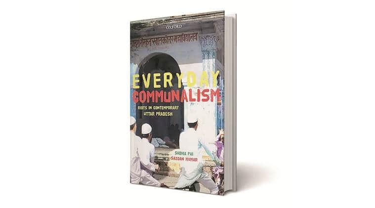 Everyday Communalism: Riots in Contemporary Uttar Pradesh