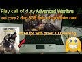 How to play call of duty advanced warfare without graphics card core 2 duo