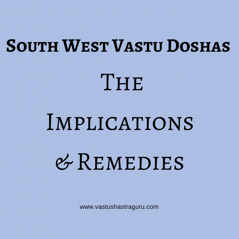 VASTUTVA SOUTH WEST Problems and Remedies
