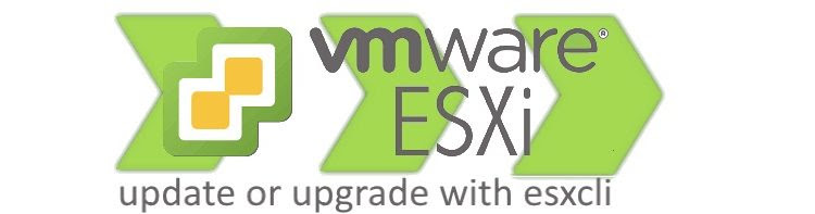 Vmware Esxi Upgrades And Updates With Esxcli Squareclouds