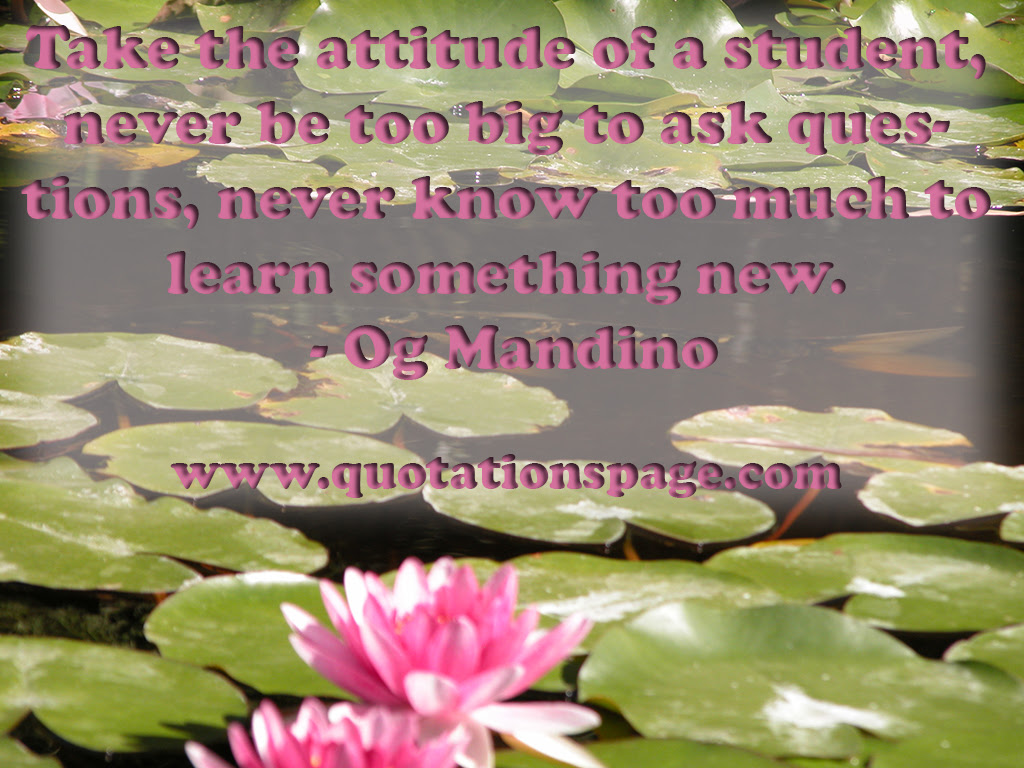 Quote Details Og Mandino Take The Attitude Of The Quotations Page