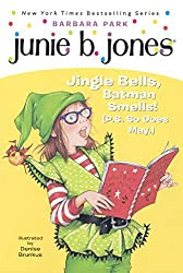 Junie B., First Grader: Jingle Bells, Batman Smells! (P.S. So Does May.) (Turtleback School & Library Binding Edition) (Junie B. Jones)