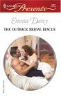 The Outback Bridal Rescue (Outback Knights) (Harlequin Presents # 2427)