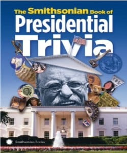 """Perfect President's Day Reading: """"The Smithsonian Book of Presidenital Trivia"""""""