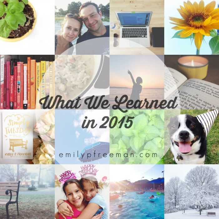 What We Learned in 2015 - emily p freeman